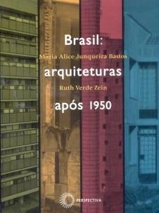 Brasil: Arquiteturas Após 1950<br />Foto de divulgação