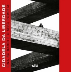 3º lugar: Cidadela da liberdade: Lina Bo Bardi e o Sesc Pompéia, de Andre Vainer e Marcelo Ferraz, Edições Sesc SP