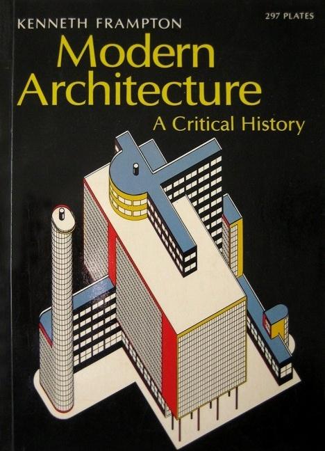 Kenneth Frmapton: Modern Architecture: A Critical History. Oxford: Oxford University Press, 1980. (1ª edição) [foto divulgação]
