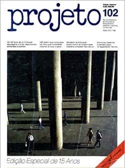 Projeto, nº 102, agosto 1987. ISSN 0101-1766