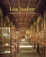 Barry Bergdoll, Léon Vaudoyer. Historicism in the Age of Industry