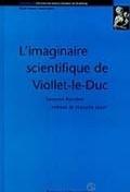 Laurent Baridon, L'Imaginaire Scientifique de Viollet-le-Duc
