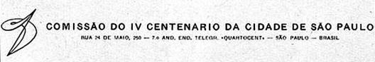 Assinatura para material publicado pela Comissão do IV Centenário da Cidade de São Paulo, anos 1950. O desenho da Espiral foi utilizado como um símbolo para compor a identidade visual, a assinatura institucional da Comissão.<br />Edição Helena Rugai Bastos