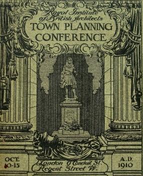 Capa dos anais da primeira Town Planning Conference organizada pelo RIBA em Londres em 1910 [RIBA, 1911]