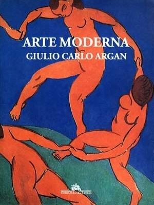 ARGAN, Giulio Carlo. Arte moderna