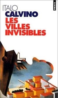 Les Villes invisibles, Italo Calvino, Seuil, 1996. ISBN 2-02-029770-1