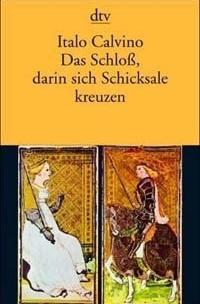 Das Schloß, darin sich Schicksale kreuzen, Italo Calvino, Heinz Riedt Dtv, 2003. ISBN 3-423-13120-9