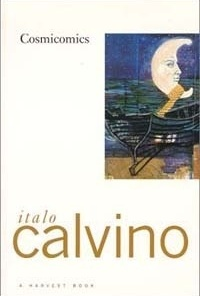 Cosmicomics, Italo Calvino. Harvest/HBJ Book, 1976. ISBN 0-15-622600-6