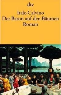 Der Baron auf den Bäumen, Italo Calvino, Dtv. ISBN 3-423-10578