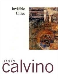 Invisible Cities, Italo Calvino, Harvest Books, 1978. ISBN 0-15-645380-0