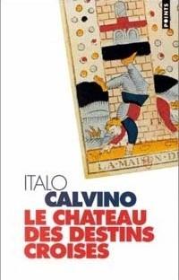 Le château des destins croisés, Italo Calvino, Seuil, 1998. ISBN 2-02-033425-9