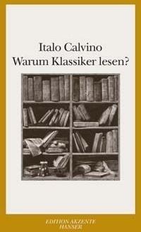 Warum Klassiker lesen?, Italo Calvino, Hanser, 2003. ISBN 3-446-20276-5