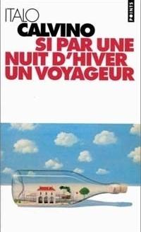 Si par une nuit d'hiver un voyageur, Italo Calvino, Seuil, 1995. ISBN 2-02-025157-4