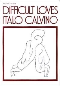 Difficult Loves, Italo Calvino, A Harvest / I IBJ Book