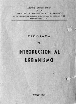 Programa del Curso de Introducción al Urbanismo que dictaba Estrada en la Facultad de Arquitectura (UBA) en 1953 [Colección familia Estrada]