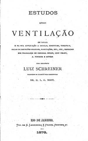 Página de rosto do livro: SCHREINER, Luiz. Estudos sobre ventilação em geral e na sua applicação (...). Rio de Janeiro, Typ. De Leuzinger, 1878