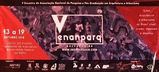 V Encontro Associação Nacional de Pesquisa e Pós-graduação em Arquitetura e Urbanismo – Anparq, Salvador, 13-19 de outubro de 2018<br />Foto divulgação