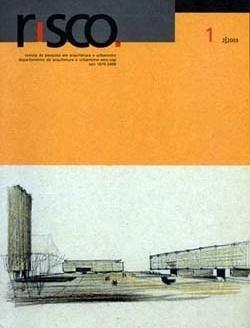 Risco, nº 1, 2º semestre 2003. Revista do Departamento de Arquitetura e Urbanismo, Escola de Engenharia de São Carlos, Universidade de São Paulo. ISSN 1679-3498