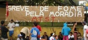 Greve de fome como forma de luta por um direito à moradia [Movimento dos Trabalhadores sem Teto MTST, site oficial http://www.mtst.info]