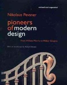 Pioneers of modern design: from William Morris to Walter Gropius, de Nikolaus Pevsner. Yale University Press, 2005. ISBN: 03-001-0571-1