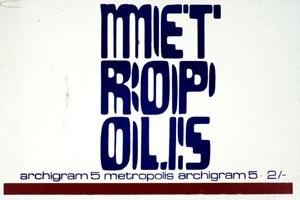 Capa do Magazine Archigram n. 5, Metropolis , Londres, 1964 [Archigram Archives]