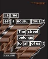 La rue est à nous... tous!