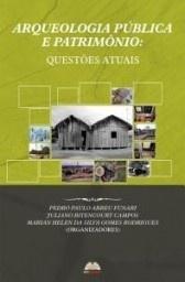 Arqueologia pública e patrimônio questões atuais: