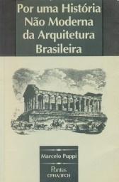 Por uma história não moderna da arquitetura brasileira