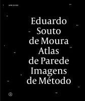 Eduardo Souto de Moura: Atlas de Parede, Imagens de Método