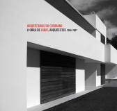 Arquiteturas do cotidiano. A obra de Ribas Arquitectos 1960-2007