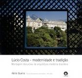 Lúcio Costa - modernidade e tradição