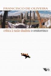 Crítica à razão dualista / O ornitorrinco