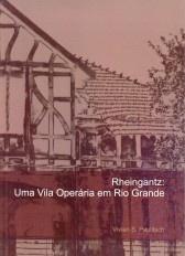 Rheingantz: uma vila operária em Rio Grande