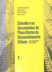 Salvador e os descaminhos do plano diretor de desenvolvimento urbano