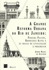 A grande reforma urbana do Rio de Janeiro