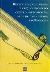 Revitalização urbana e (re)invenção do centro histórico na cidade de João Pessoa (1987-2002)