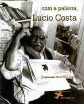 Com a palavra, Lucio Costa