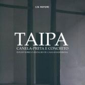 Taipa, canela-preta e concreto. Estudo sobre o restauro de casas bandeirista
