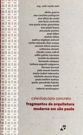 Caleidoscópio concreto. Fragmentos de arquitetura moderna em São Paulo