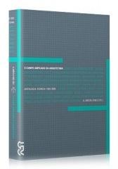 O campo ampliado da arquitetura: Antologia teórica 1993-2009