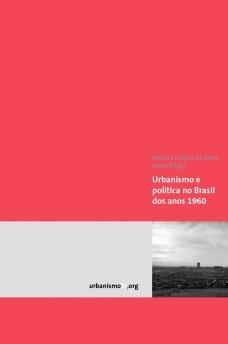 Urbanismo e política no Brasil dos anos 1960