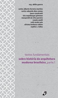 Textos fundamentais sobre historia da arquitetura moderna brasileira - Parte 1