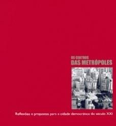 Os centros das metrópoles