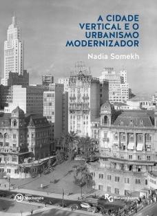 A cidade vertical e o urbanismo modernizador