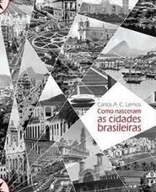 Como nasceram as cidades brasileiras