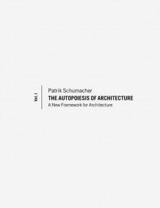 The Autopoiesis of Architecture, Volume I