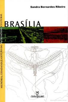 Brasília memória, cidadania e gestão do patrimônio cultural