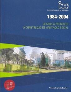 1984-2004: 20 anos a promover a construção da habitação social