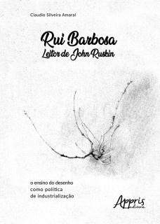 Rui Barbosa Leitor de John Ruskin