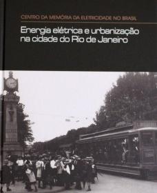Energia elétrica e urbanização na cidade do Rio de Janeiro